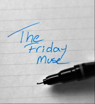 The Friday Muse
