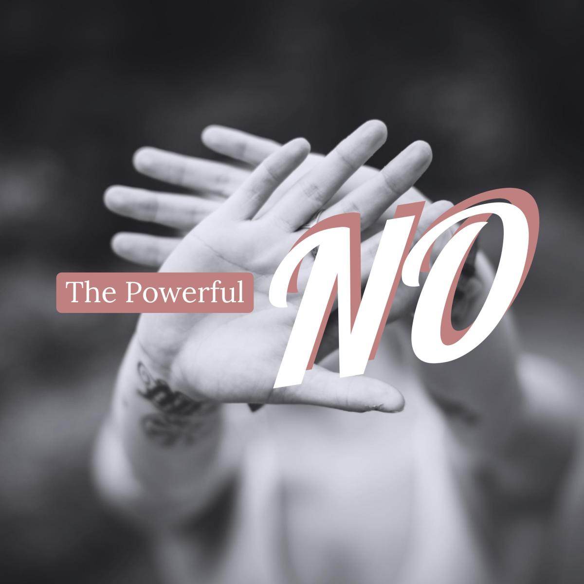The Powerful No